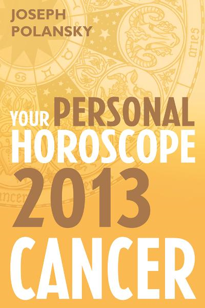 Cancer 2013: Your Personal Horoscope
