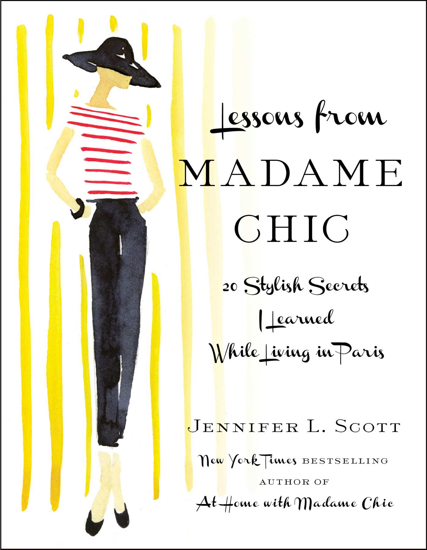 Lessons from Madame Chic 20 Stylish Secrets I Learned While Living in Paris
