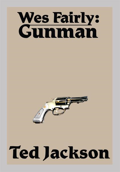 WES FAIRLY: GUNMAN