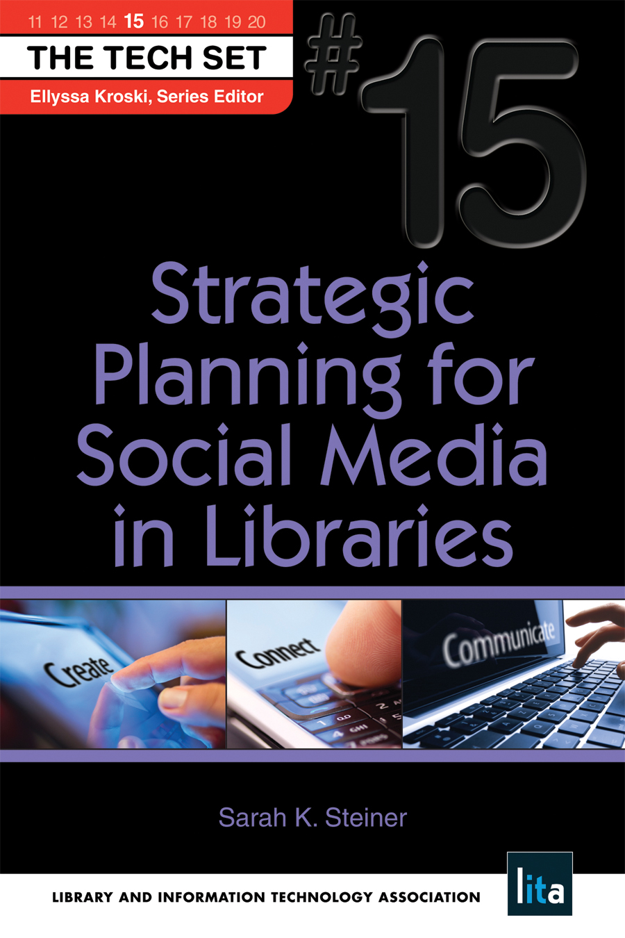 Strategic Planning for Social Media in Libraries (THE TECH SET� #15)