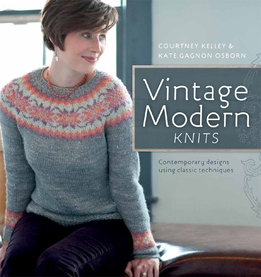 Vintage Modern Knits Contemporary Designs Using Classic Techniques