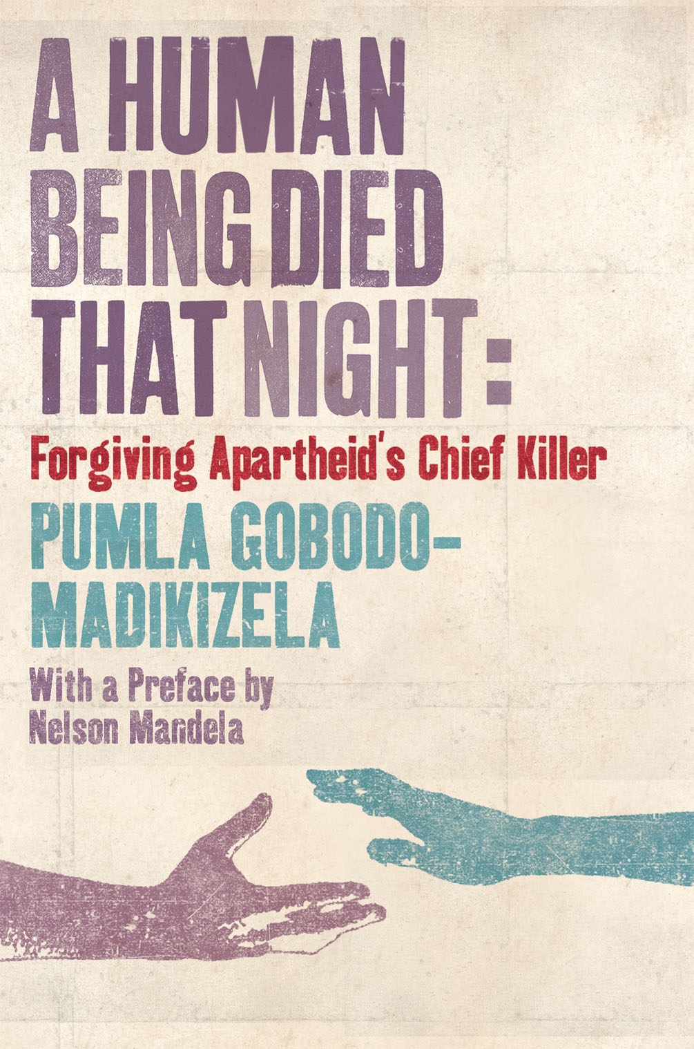 A Human Being Died That Night Forgiving Apartheid's Chief Killer