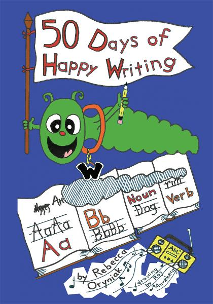 Fifty Days of Happy Writing By: Rebecca Oryniak