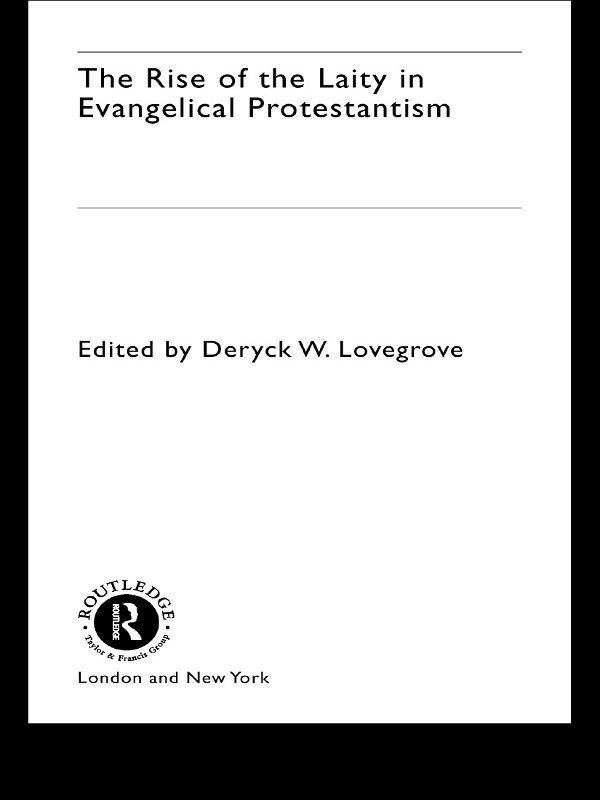 Rise of the Laity in Evangelical Protestantism