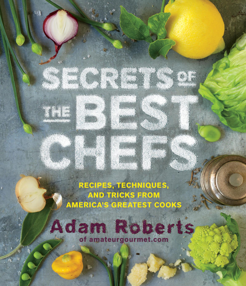 Secrets of the Best Chefs By: Adam Roberts