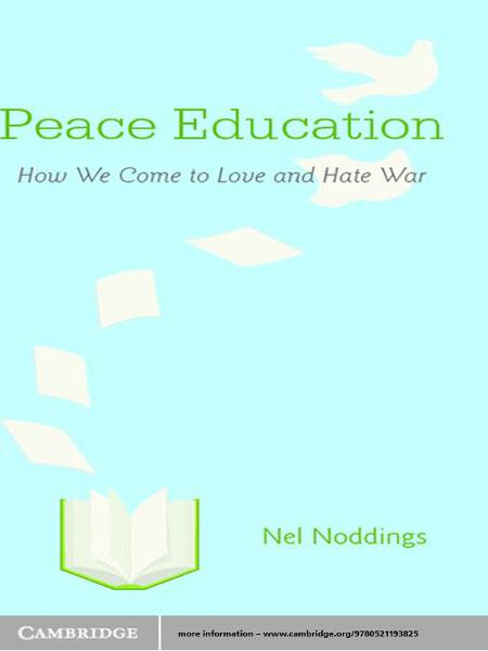 Peace Education By: Nel Noddings