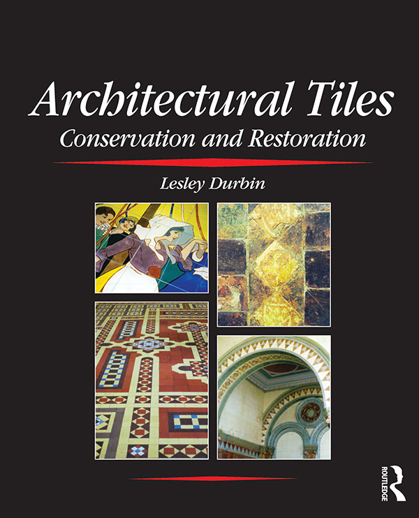 Architectural Tiles: Conservation and Restoration