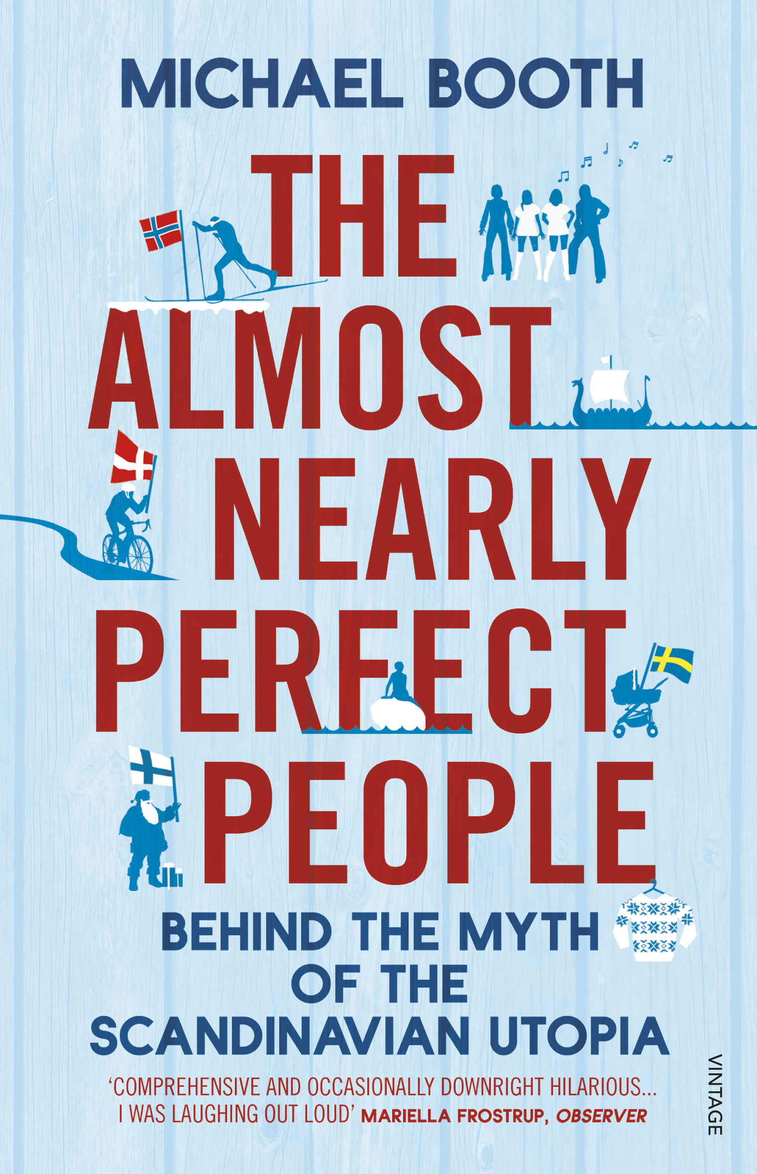 The Almost Nearly Perfect People Behind the Myth of the Scandinavian Utopia
