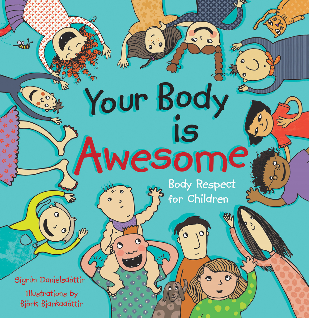 Your Body is Awesome Body Respect for Children