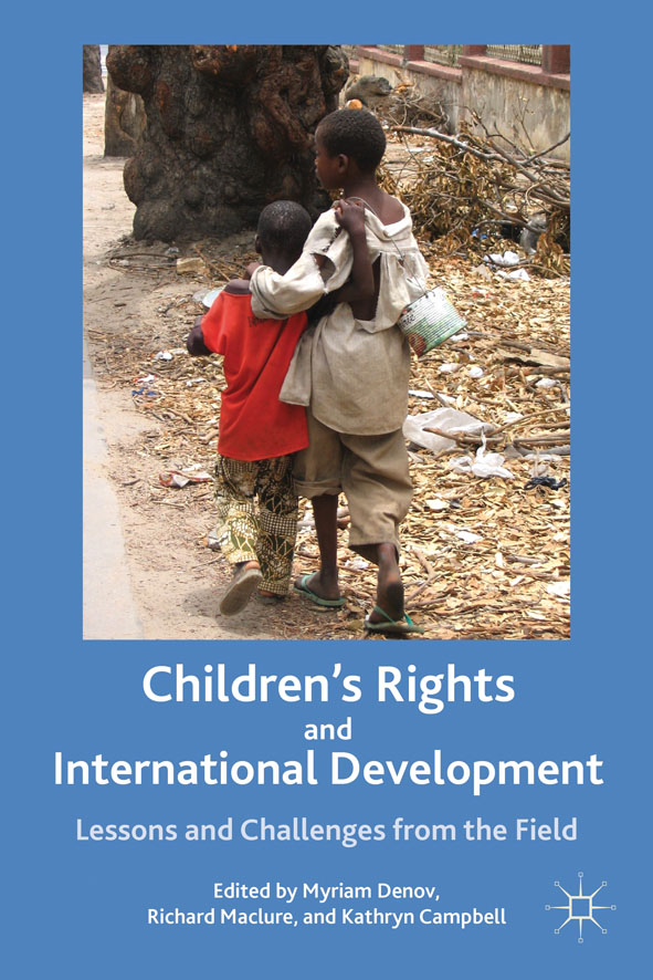 Children's Rights and International Development Lessons and Challenges from the Field