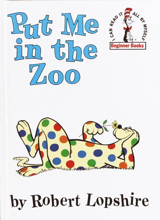 Put Me in the Zoo By: Robert Lopshire