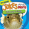 Jokes And More About Fish: