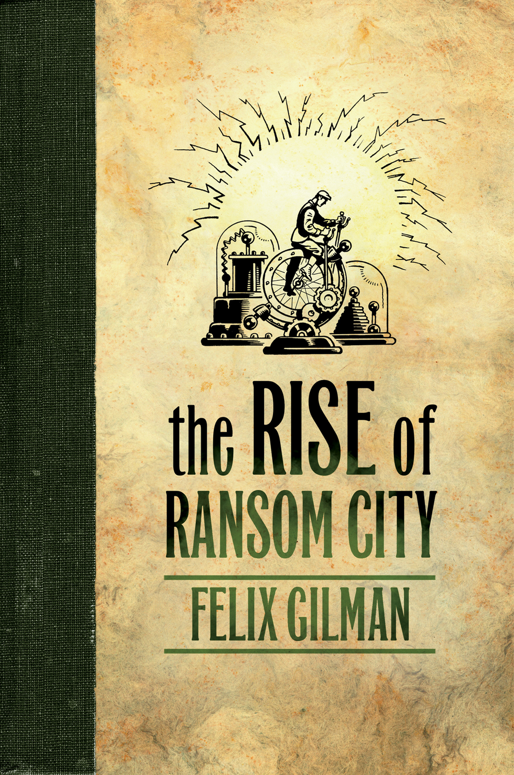 The Rise of Ransom City By: Felix Gilman