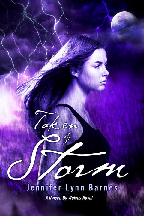 Taken by Storm: A Raised by Wolves Novel