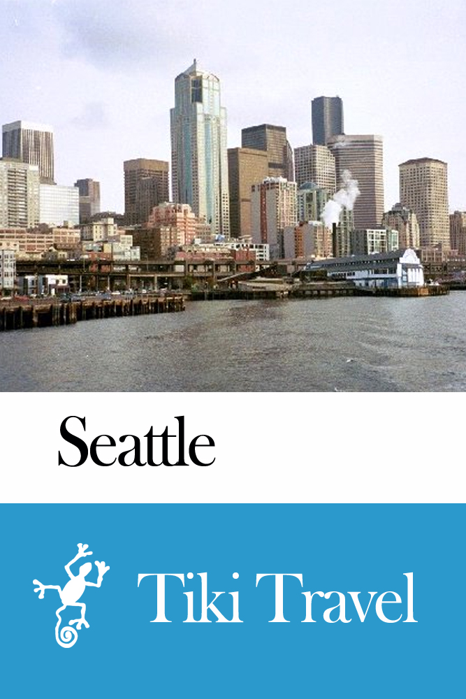 Seattle (USA) Travel Guide - Tiki Travel By: Tiki Travel