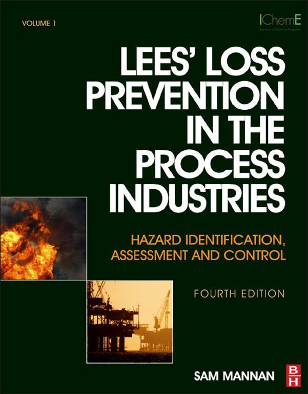 Lees' Loss Prevention in the Process Industries Hazard Identification,  Assessment and Control