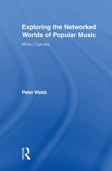 Exploring the Networked Worlds of Popular Music Milieux Cultures