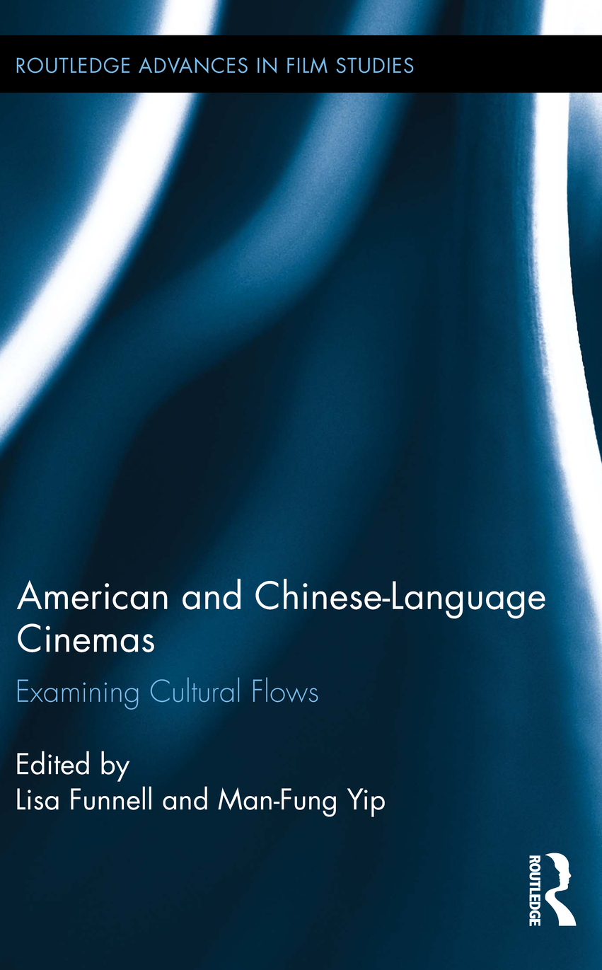 American and Chinese-Language Cinemas Examining Cultural Flows