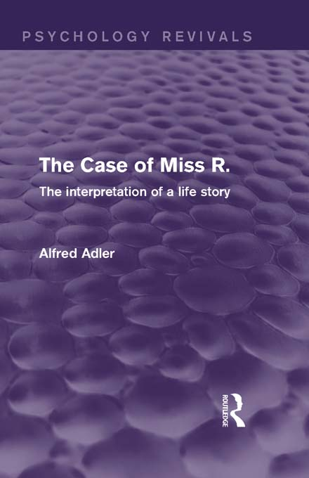 The Case of Miss R: The Interpretation of a Life Story The Interpretation of a Life Story