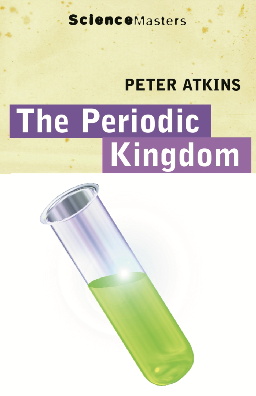 The Periodic Kingdom A Journey Into the Land of the Chemical Elements
