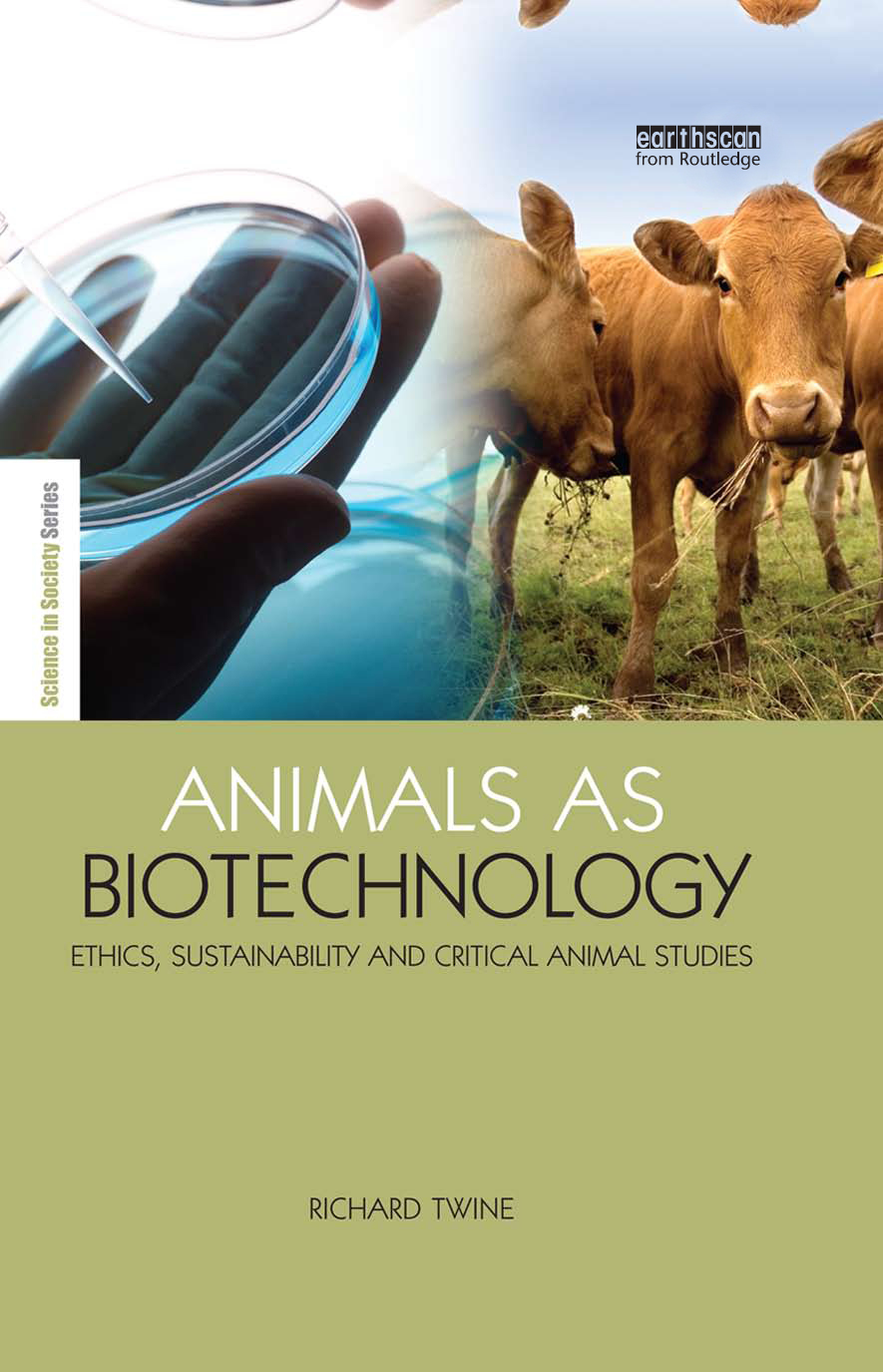 "Animals as Biotechnology ""Ethics,  Sustainability and Critical Animal Studies"""