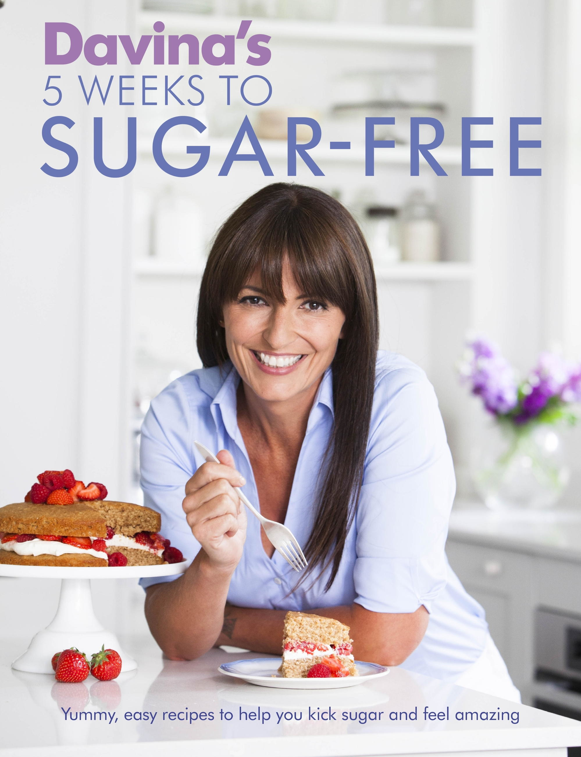 Davina's 5 Weeks to Sugar-Free Yummy,  easy recipes to help you kick sugar and feel amazing