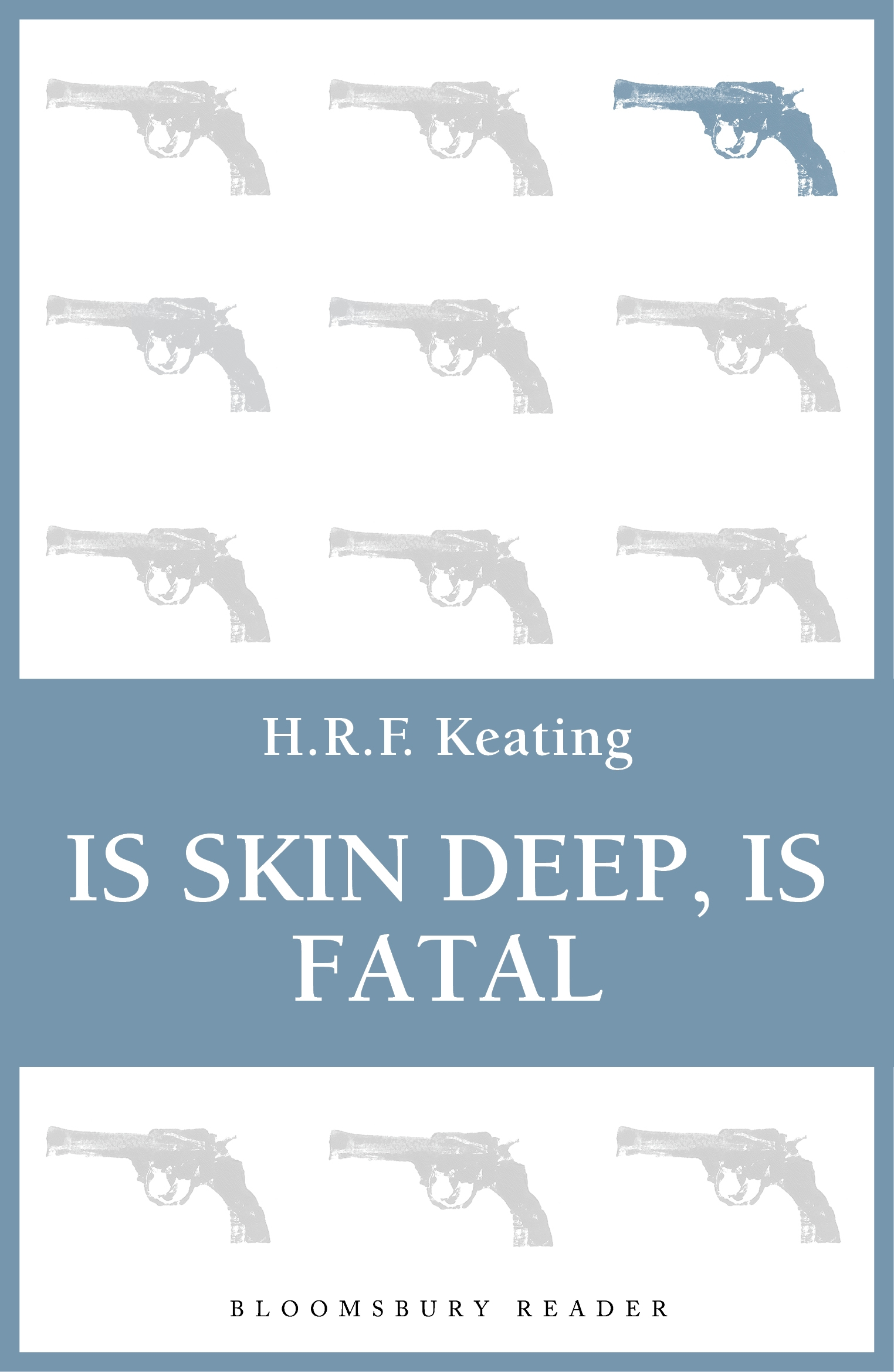 Is Skin Deep, Is Fatal By: H. R. F. Keating