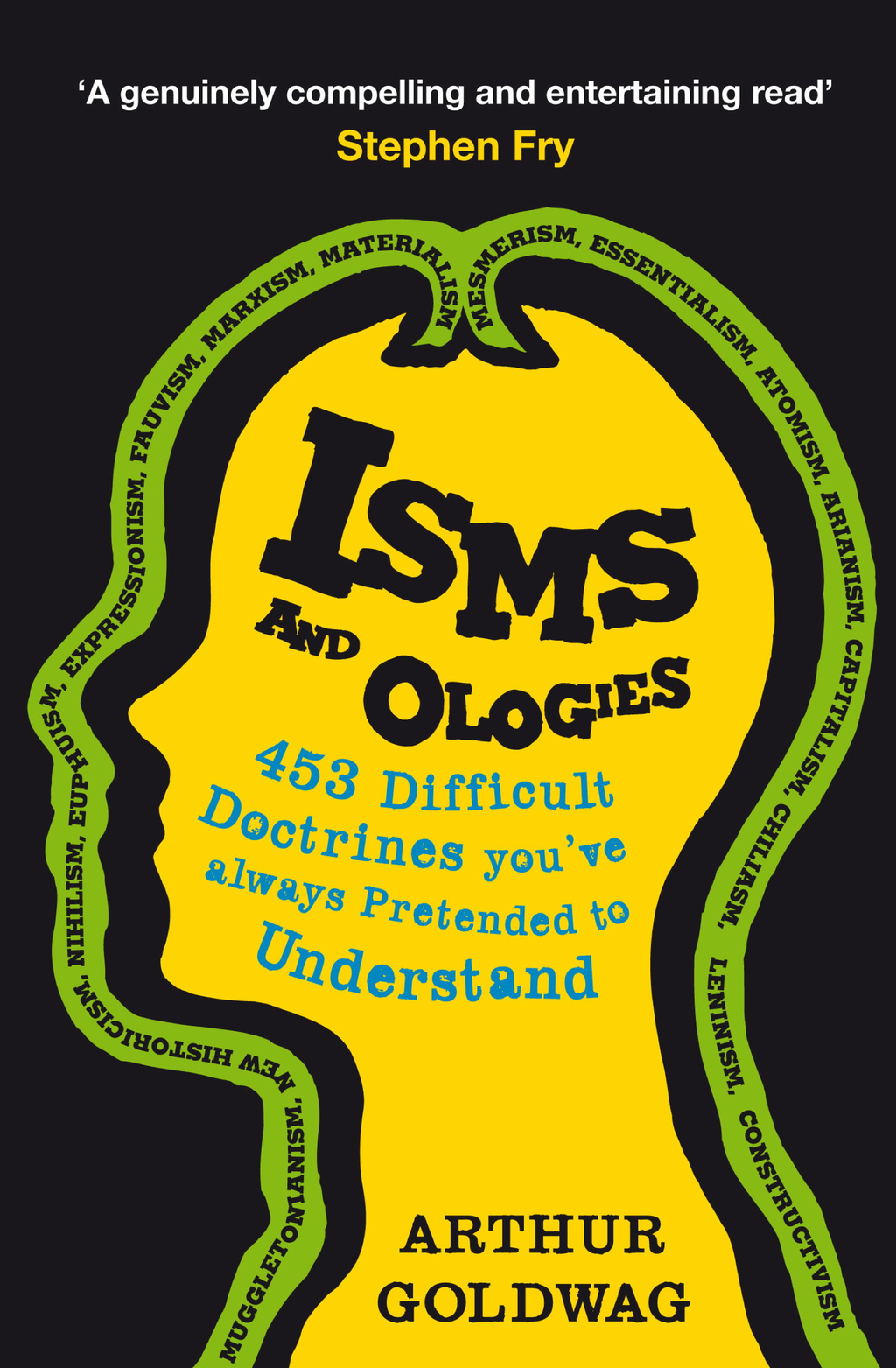 Isms and Ologies 453 Difficult Doctrines You've Always Pretended to Understand