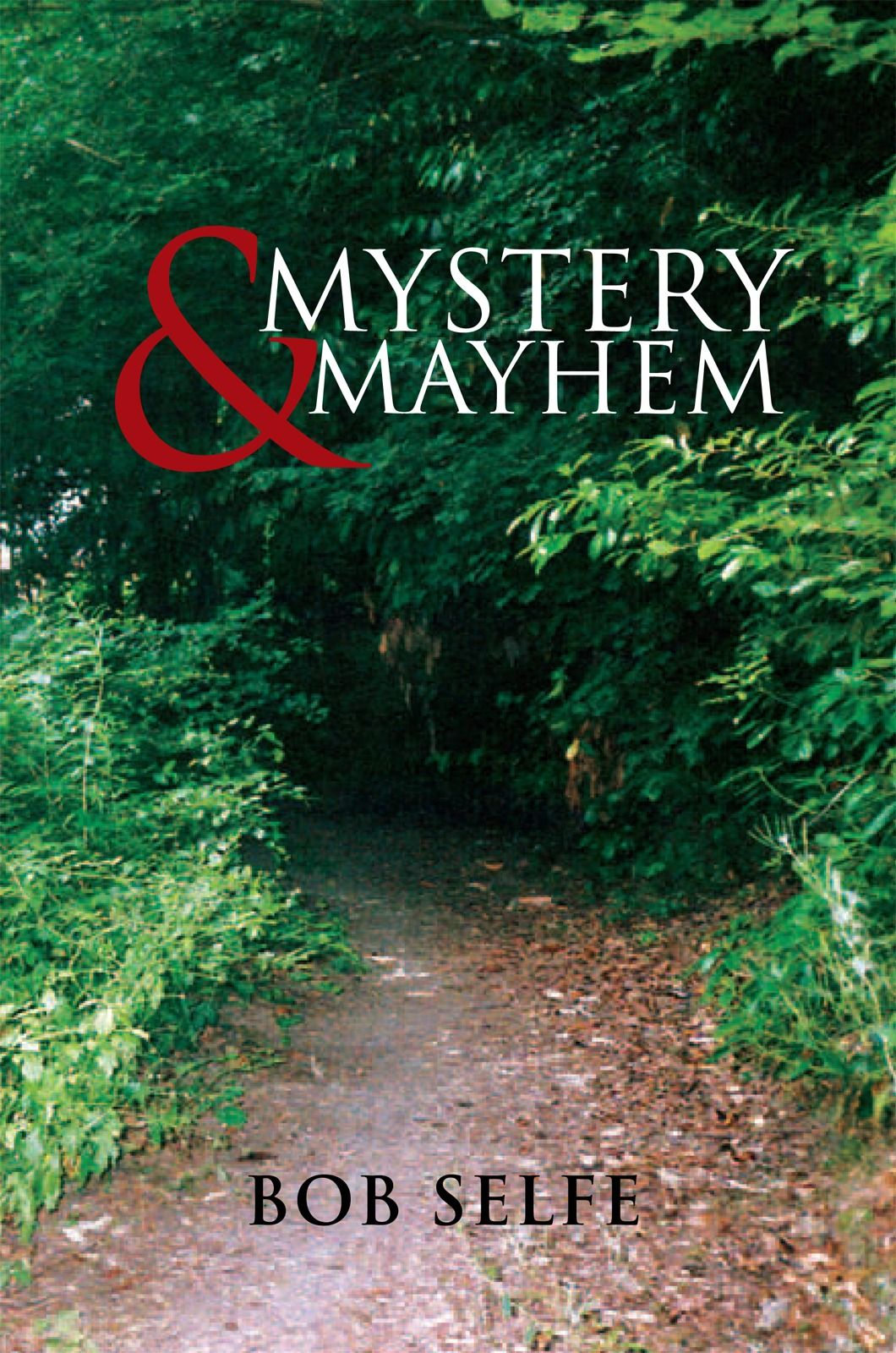 MYSTERY & MAYHEM By: Bob Selfe