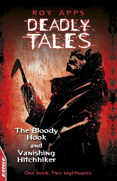 The Bloody Hook and Vanishing Hitchhiker EDGE: Deadly Tales