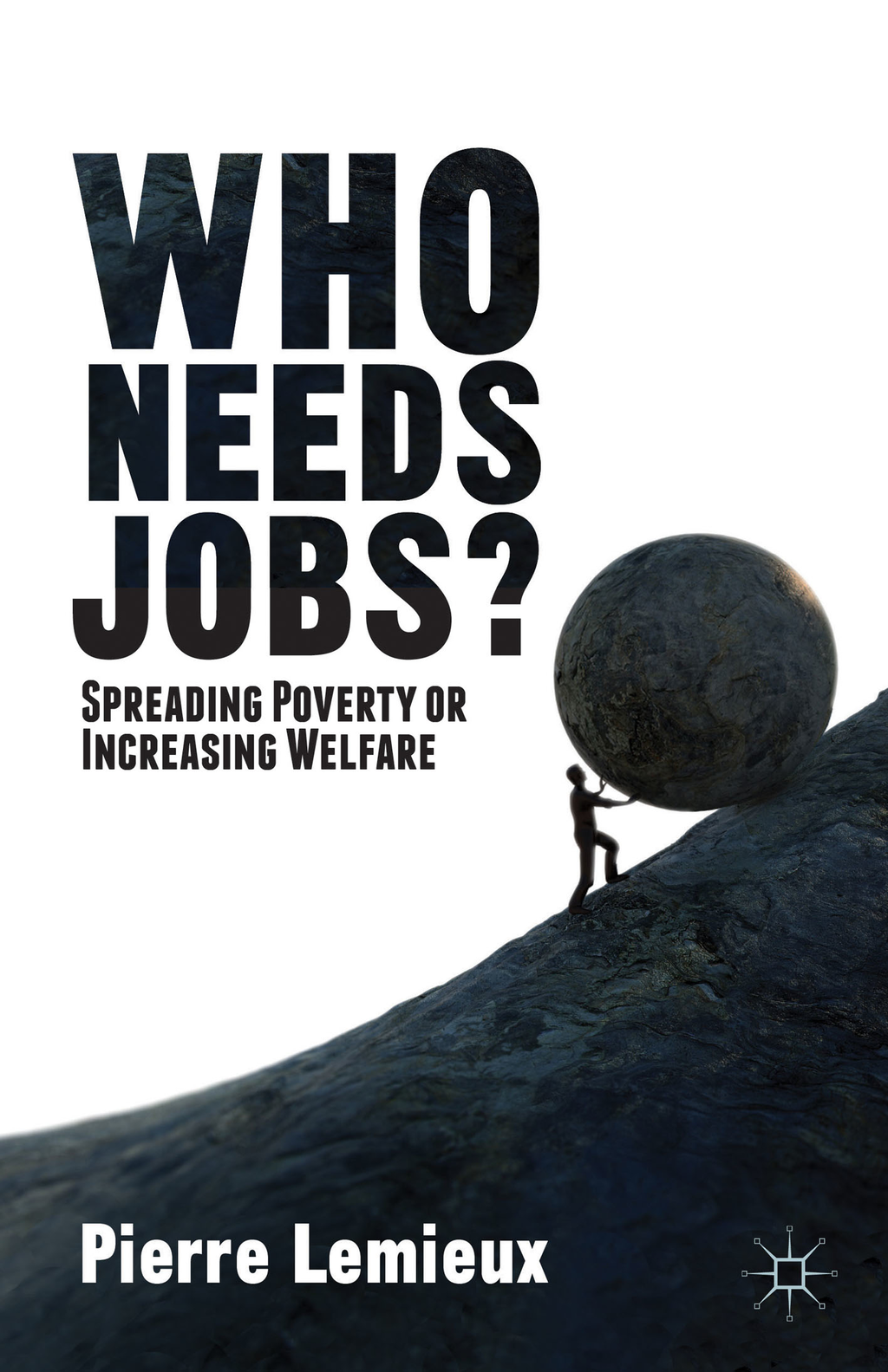 Who Needs Jobs? Spreading Poverty or Increasing Welfare