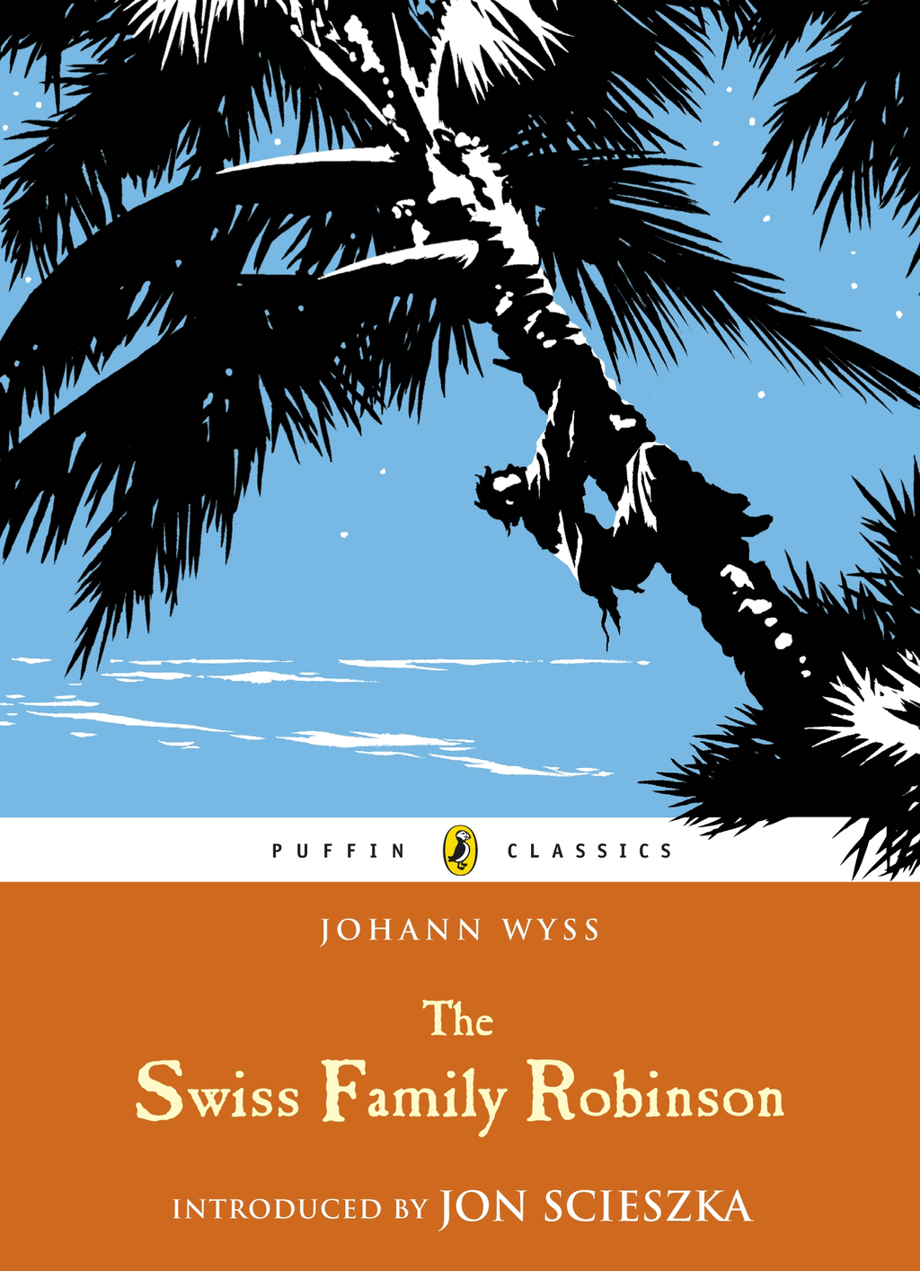 The Swiss Family Robinson By: J. D. Wyss