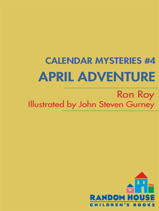 Calendar Mysteries #4: April Adventure By: Ron Roy,John Steven Gurney