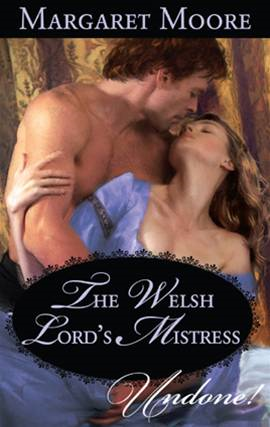 The Welsh Lord's Mistress By: Margaret Moore
