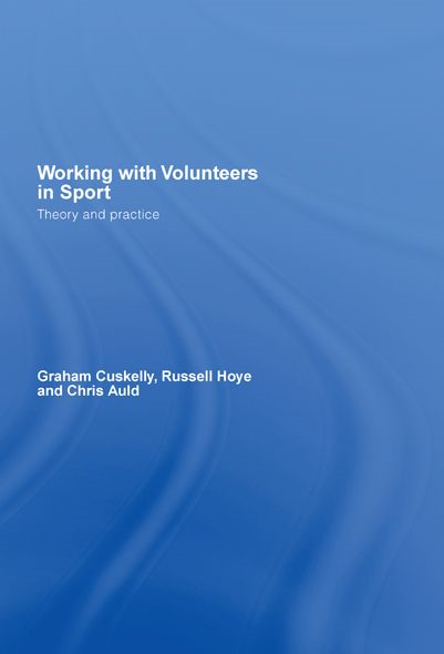 Working with Volunteers in Sport Theory and Practice