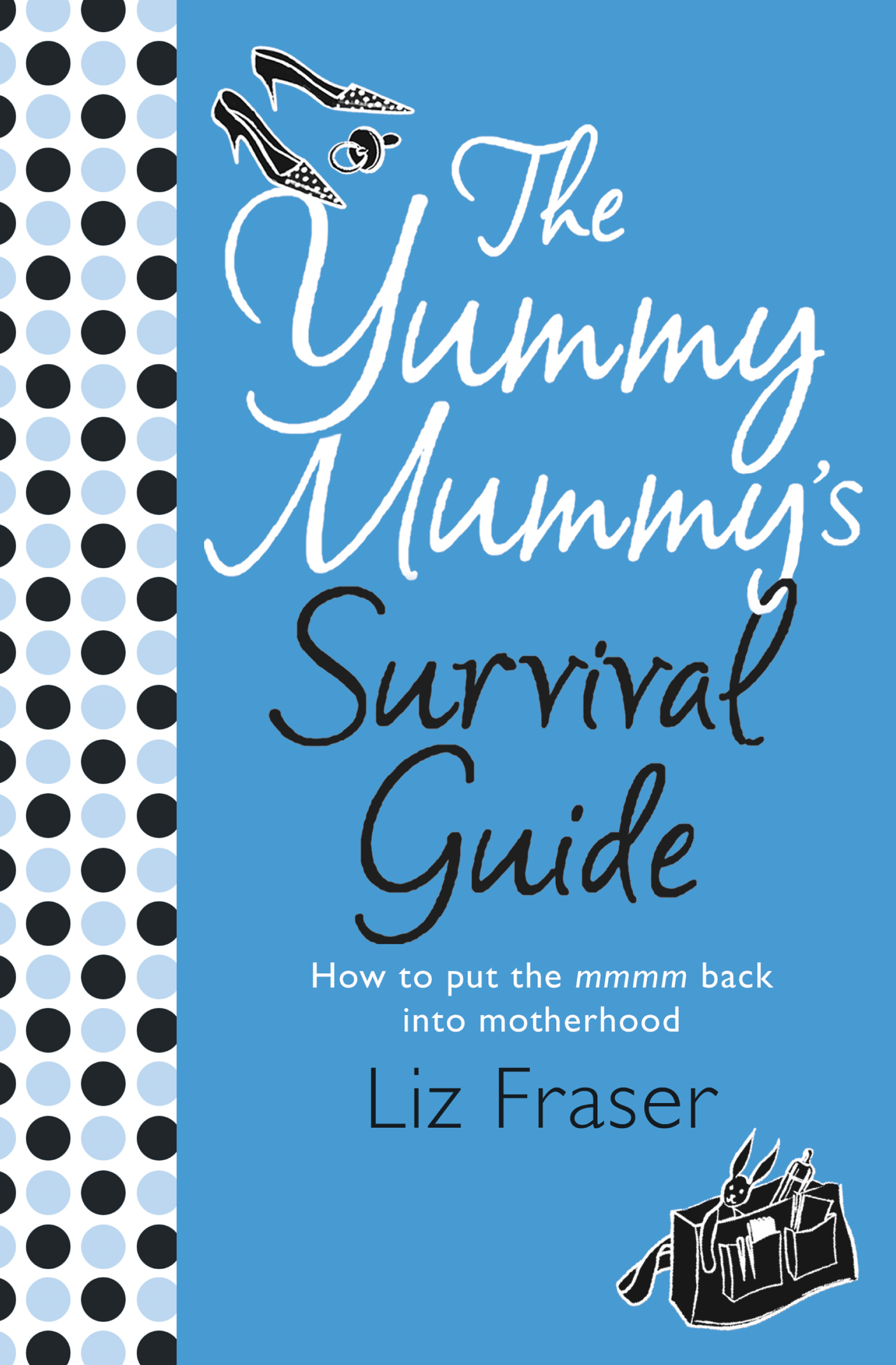 The Yummy Mummy?s Survival Guide