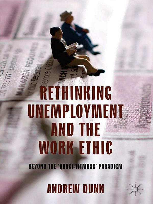 Rethinking Unemployment and the Work Ethic Beyond the 'Quasi-Titmuss' Paradigm