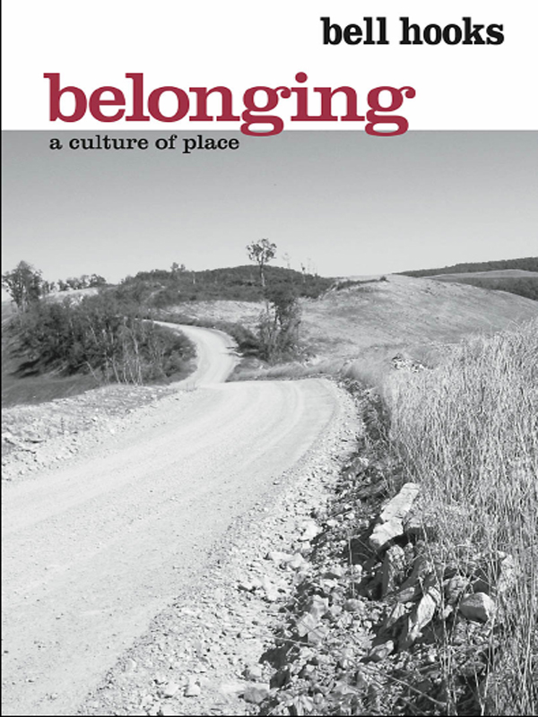 Belonging: A Culture of Place A Culture of Place