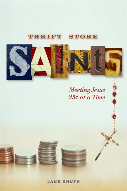 Thrift Store Saints By: Jane F. Knuth