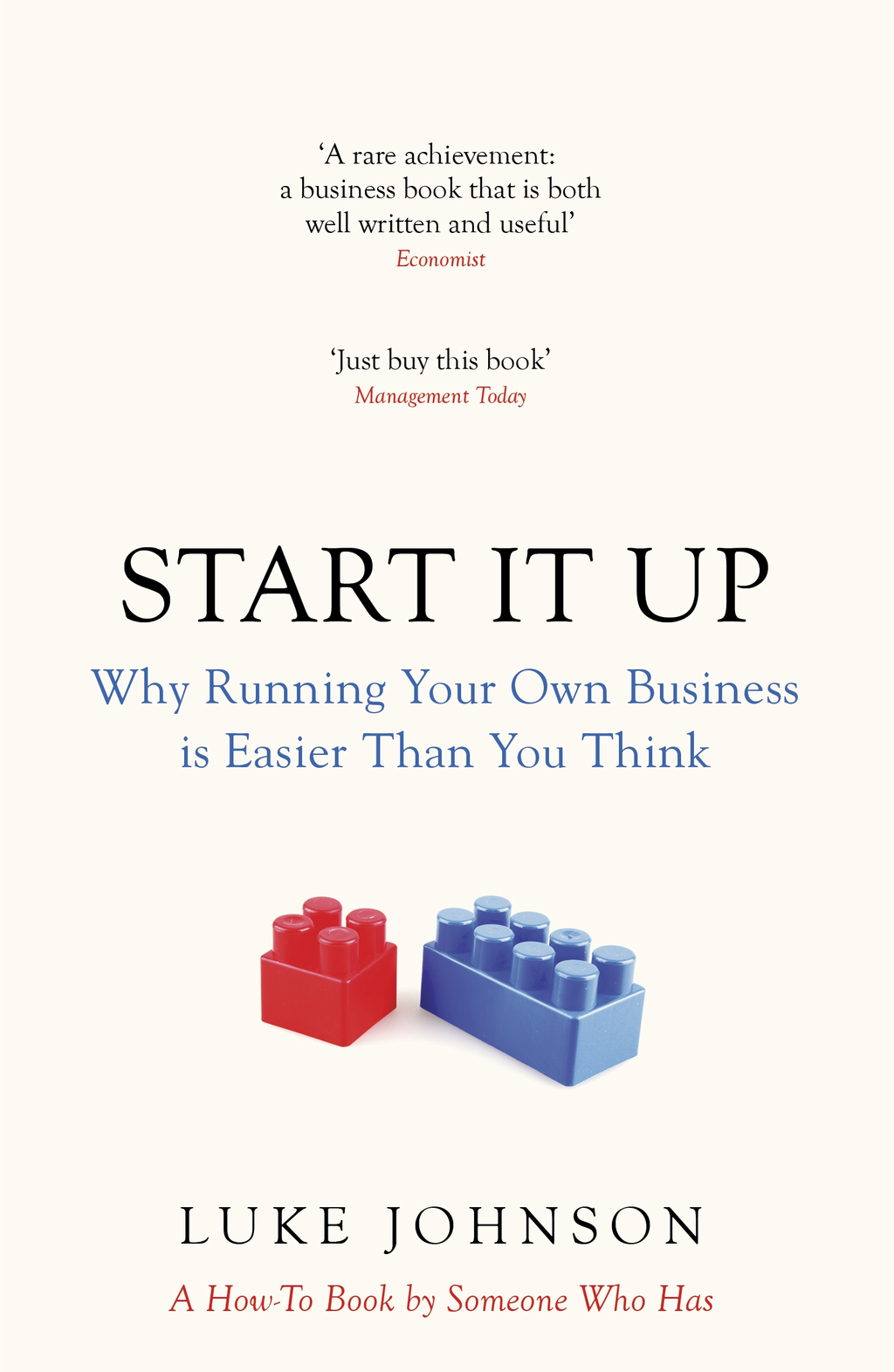 Start It Up Why Running Your Own Business is Easier Than You Think