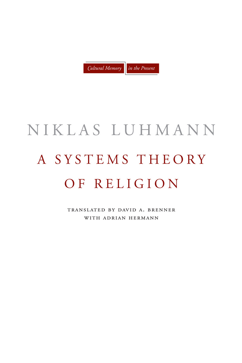 A Systems Theory of Religion By: Niklas Luhmann