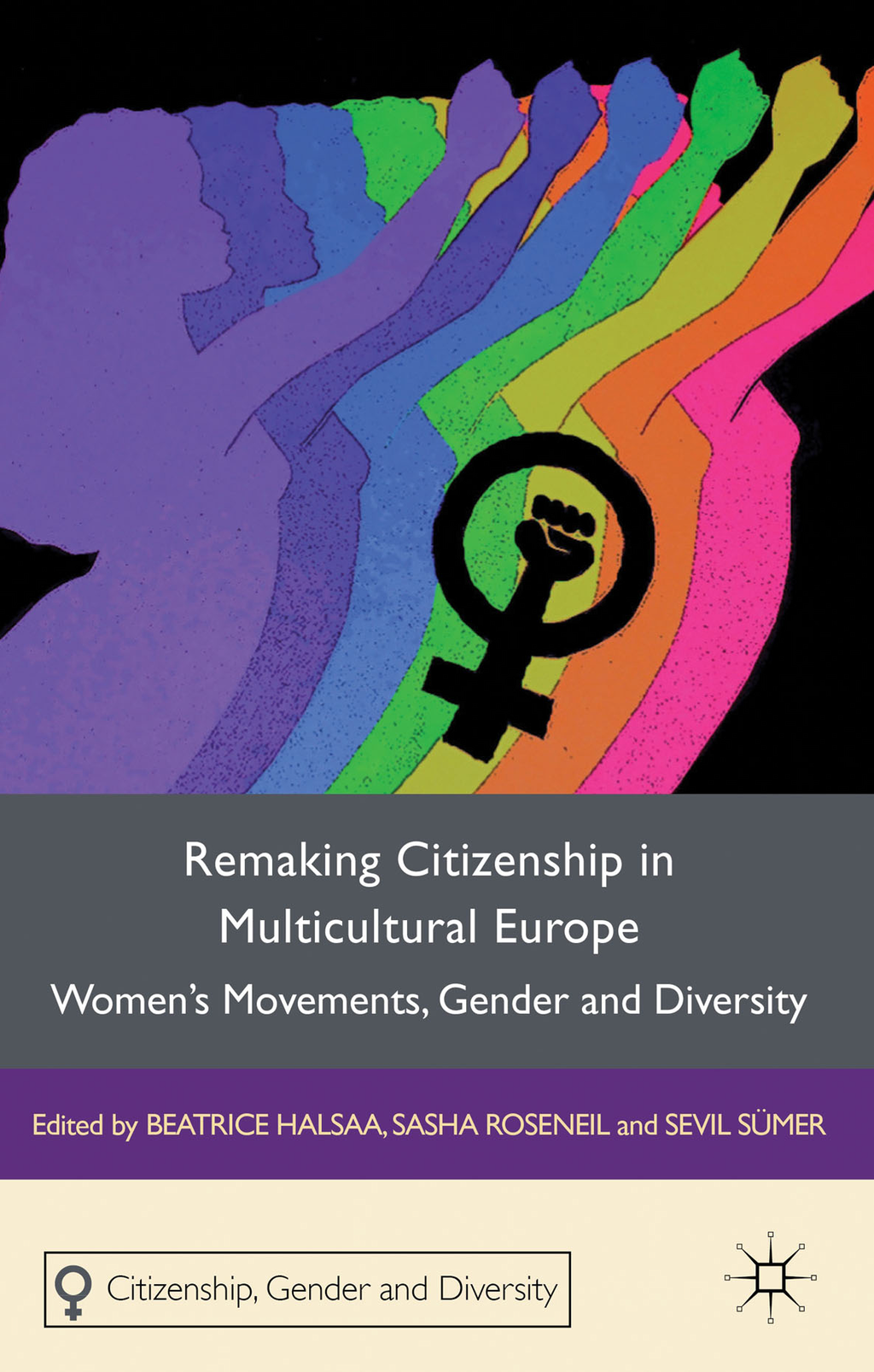 Remaking Citizenship in Multicultural Europe Women's Movements,  Gender and Diversity