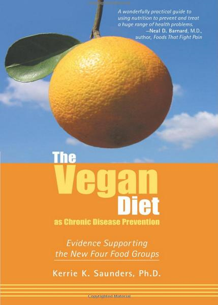 The Vegan Diet as Chronic Disease Prevention By: Kerrie Saunders