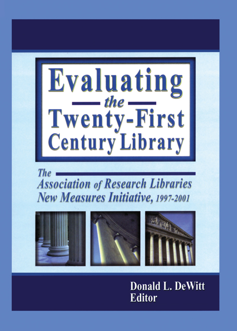 Evaluating the Twenty-First Century Library The Association of Research Libraries New Measures Initiative,  1997-2001