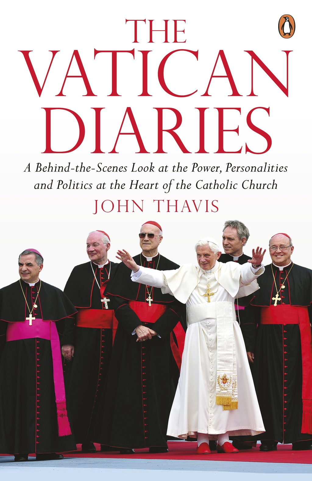 The Vatican Diaries A Behind-the-Scenes Look at the Power,  Personalities and Politics at the Heart of the Catholic Church