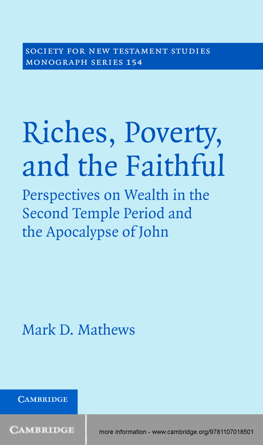 Riches,  Poverty,  and the Faithful Perspectives on Wealth in the Second Temple Period and the Apocalypse of John
