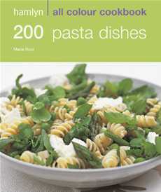 200 Pasta Dishes Hamlyn All Colour Cookery