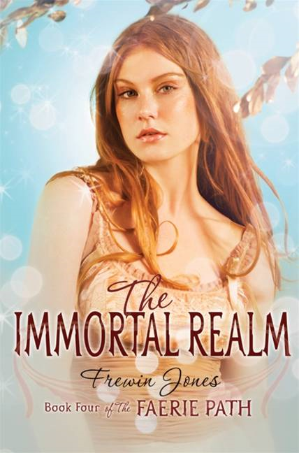 The Faerie Path #4: The Immortal Realm By: Frewin Jones