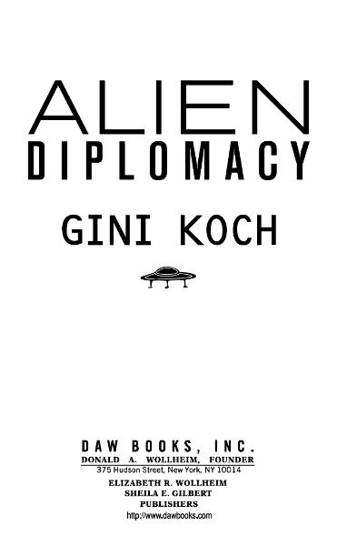 Alien Diplomacy By: Gini Koch