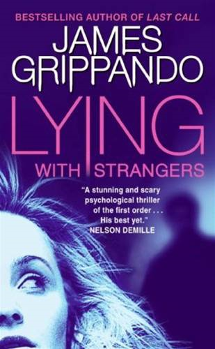 Lying with Strangers By: James Grippando